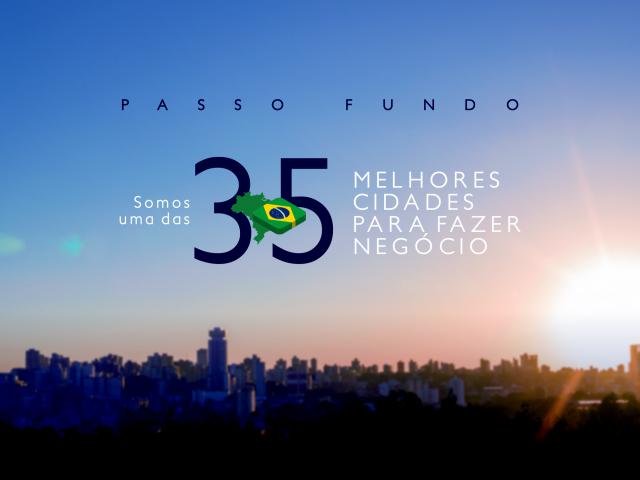 PASSO FUNDO, UMA DAS MELHORES CIDADES BRASILEIRAS PARA SE FAZER NEGÓCIO